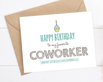 Birthday Card - Coworker Birthday Card - Funny Birthday Card - Snarky Birthday Card - Happy Birthday to my favorite coworker