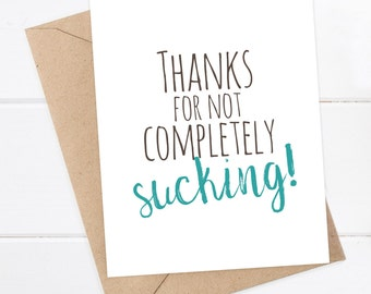 Boyfriend Card - Funny Card - I love you card - Snarky Greeting Card Funny Birthday, Blank - Thanks for not completely sucking