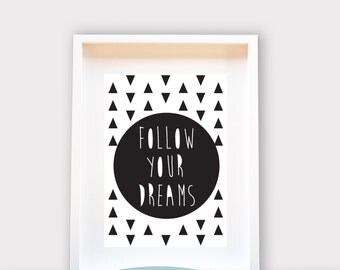 Follow your Dreams / Printable Art, Wall Decor, Instant Download