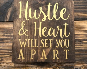 Hustle and Heart Wood Sign