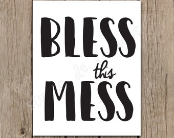 "Wall Art Printable ""Bless this Mess"" 8x10 Print"
