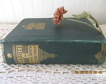 antique book, Vashti or Until Death Us Do Part, a Novel by Augusta J. Evans, (c) 1870. Green Cloth HC, Gold Gilt. Shabby, distressed prop.