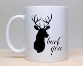 Buck Mug, Deer Coffee Mug, Funny Mug, 2 sided mug