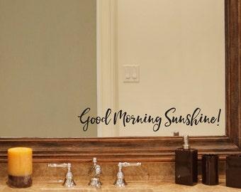 Good Morning Sunshine Decal - Bathroom decal - Mirror sticker - Good Morning Decal - Brush Script Font
