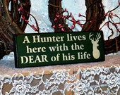 A Hunter lives here with the Dear of his life - Primitive Country Painted Wall Sign, Man Cave Decor, hunting Sign, Ready to ship