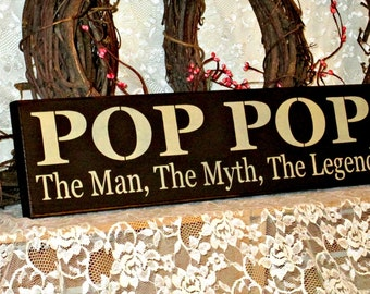 POP POP, The Myth, The Legend - Primitive Country Painted Wall Sign, Grandpa Sign, New Grandparent Gift, Ready to Ship