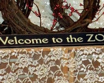 Welcome to the ZOO - Primitive Country, Shelf Sitter, Painted Wood Sign, humor,  home decor, Funny Sign, Primitive Decor