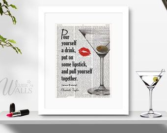 Pour Yourself A Drink Put On Some Lipstick And Pull Yourself Together - Elizabeth Taylor Quote, Upcycled Book Page, Dictionary Art Print