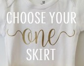 One Outfit; Choose your skirt; first birthday outfit; Baby's First birthday, birthday