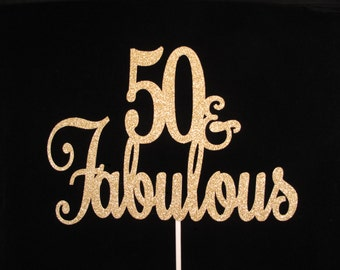 50 and Fabulous Cake Topper, Gold Glitter Fabulous 50 cake topper, Fabulous 50 Birthday Cake Topper