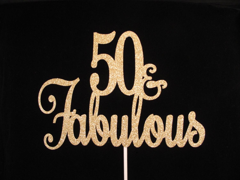50 and Fabulous Cake Topper Gold Glitter Fabulous 50 cake
