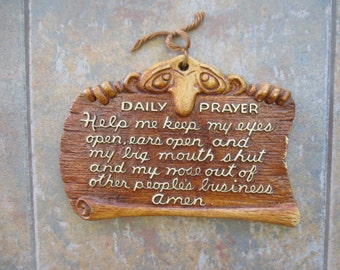 Daily prayer saying Vintage wall plaque resin funny saying wall plaque Valentines Day gift 6 1/2 by 9 inches.