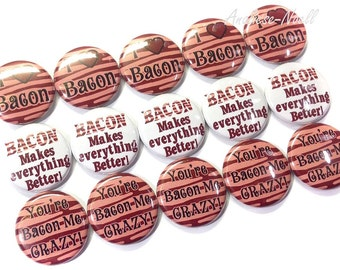 "Bacon 1"" Buttons, Bacon Pins, Bacon Buttons, Bacon Pinbacks, Bacon Flatbacks, Bacon, I Love Bacon, Bacon Crazy, Bacon Party Favors"