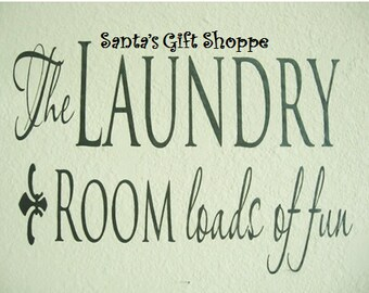 The Laundry Room loads of fun - Vinyl Wall Decal - Home Decor - Laundry Room - Custom