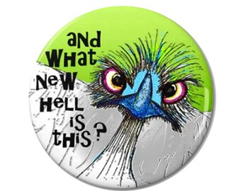What New Hell Ostrich Magnet or Button -F16