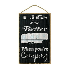 """Black Life Is Better When You're Camping 5th Wheel Camper Camping Sign Plaque 10""""x16"""""""