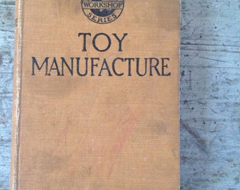 1929 Cassell's Workshop Series Toy Manufacture Book
