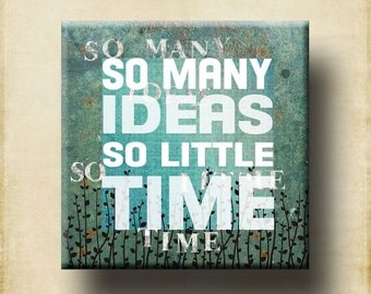 So Many Ideas So Little Time 12x12 Gallery Wrapped Canvas Word Art Print - Contemporary  Blue Green leaves Motivational