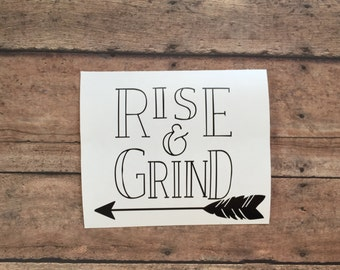 Rise and Grind Decal