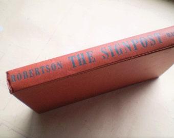 The Signpost - 1944 - by E. Arnot Robertson - Vintage Novel