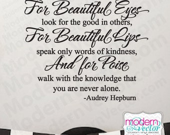 Audrey Hepburn Quote Vinyl Wall Decal Sticker Lettering Beautiful Eyes - Good in Others - Beautiful Lips - Words of Kindness - Never Alone