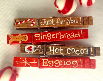 CHRISTMAS CLOTHESPINS hand painted magnetic pegs just for you hot cocoa eggnog gingerbread  candy canes