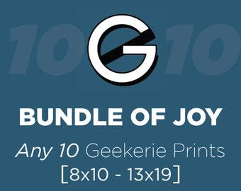 Buyer's Choice 10-pack // Save 10% Discount Bundle // Mix and Match Any Ten Like-sized Geek Posters or Prints from The Geekerie