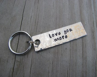 """Inspiration keychain- Hand-stamped Keychain- """"love you more"""" - SMALL Keychain"""