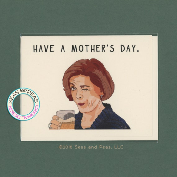 LUCILLE BLUTH Mother's Day CARD - Lucille Bluth - Funny Mother's Day Card - Arrested Development - Mother's Day Card - Funny Mom - Item P037