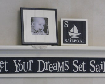 "Let Your Dreams Set Sail - Navy Blue Sign Wall Decor, 30"" Shelf Painted in White (select your color)"