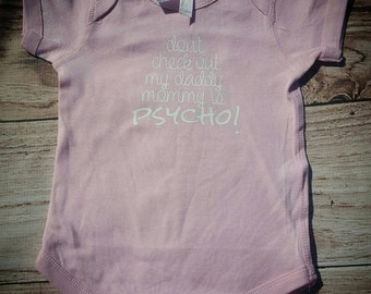 Don't check out daddy,  mommy is psycho! Bodysuit, Infant, Toddler