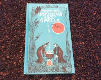 Witches Potions and Spells by Kathryn Paulsen and Maggie Jarvis 1971