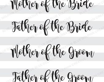 Parents of the Bride and Groom svg, pdf, png / Mother and Father of the Bride, Mother and Father of the Groom, wedding / diy vinyl letters