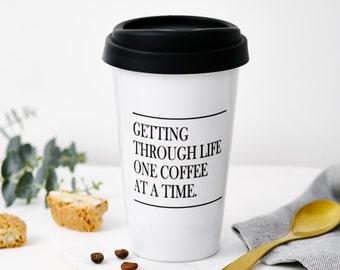 Getting Through Life Travel Mug