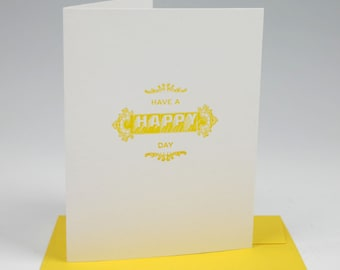 Have a Happy Day Letterpress Card - Birthday Greeting