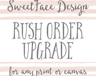 RUSH ORDER option for any print or canvas in the shop
