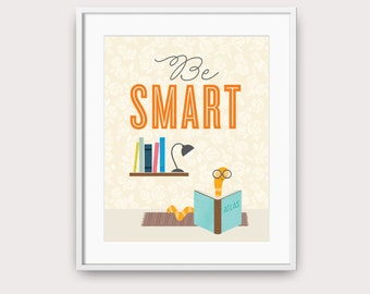 Be Smart, Bookworm Print, Nursery Art, Printable Art, Be Smart Print, Kids Room Decor, Bookworm, Nursery Decor, Smart, Bookworm Wall Art