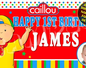 Caillou Personalized Custom Birthday Banner Party Decoration with photo