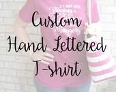 Custom Hand Lettered Graphic T-shirt