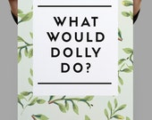What Would Dolly Do, Dolly Parton, Dolly Parton Poster, Dolly Parton Art, Country Music Decor, Vintage Wall Art, Christmas Gifts For Women