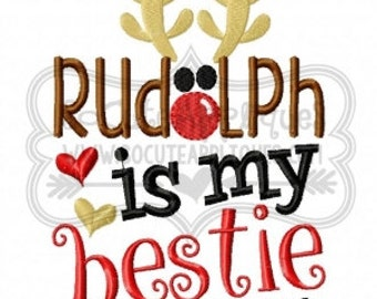 Rudolph is my bestie -  Christmas Shirt - Girl's or Boy's Holiday Shirt Design - Christmas Applique Shirt