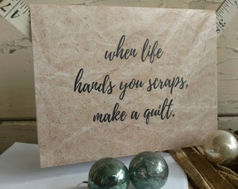 When Life Hands You Scraps Make A Quilt Southern Humor Greeting Card - Funny, Just Because, Thinking of You, Break Up Blank Note Card
