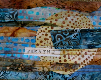 BREATHE Art Quilt #1