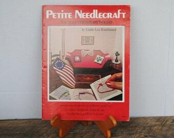 Vintage Petite Needlepoint Plus Crochet for Your Miniature House by Linda Lea Kaufmann 1976
