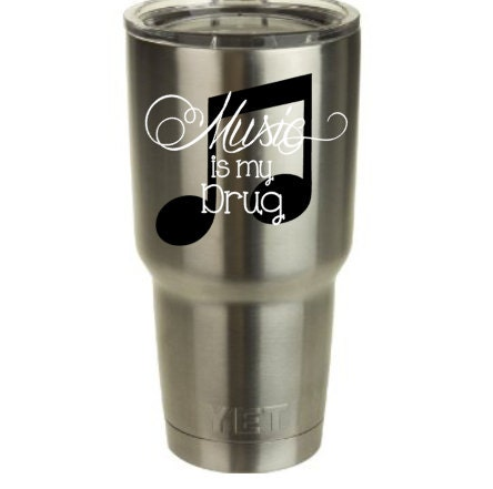 Music is my drug yeti cup decal decal for yeti cup for Dishwasher safe vinyl lettering