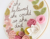 Inspirational Wall Art - Pink and Yellow Felt Flowers - She Believed She Could So She Did