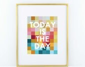 Today is the Day Print