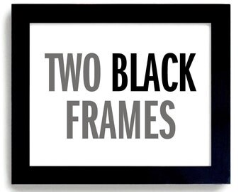 Two Black Frames with Glass and Shipping Included / Please DO NOT purchase this link unless I send it to you.