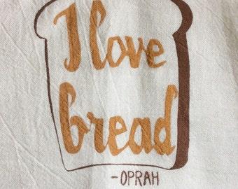 Oprah's I love Bread Flour Sack Dish Towel