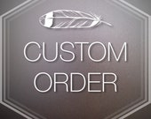 RESERVED LISTING: Custom Order for Candace